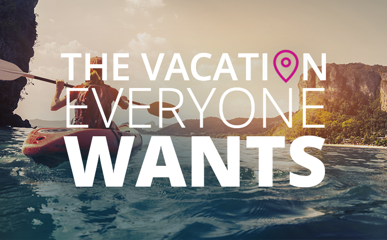 It's here! The vacation everyone wants